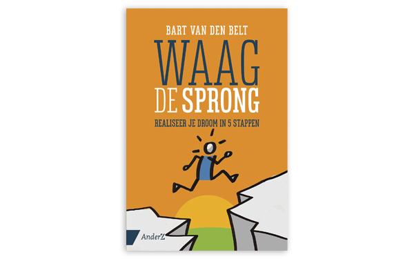 Bart van den Belt – Waag de sprong, Realiseer je droom in 5 stappen
