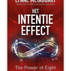 Het intentie effect - The Power of Eight door Lynn McTaggert / Bryan Hubbart