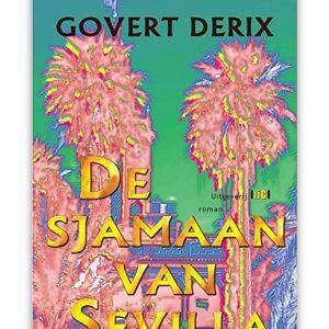 De sjamaan van Sevilla - Govert Derix