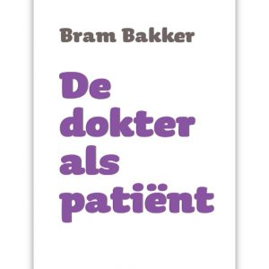 Bram Bakker - De dokter als patiënt