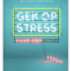 Gek op Stress maar niet altijd - Suzan Kuijsten & Carolien Hamming