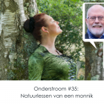 Onderstroom #35: Natuurlessen van een monnik